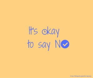 It's okay to say _NO__